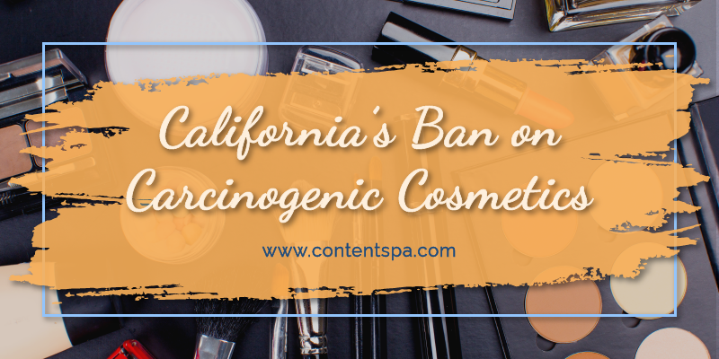 Calfornia Bans Carcinogenic Cosmetics - The Content Spa