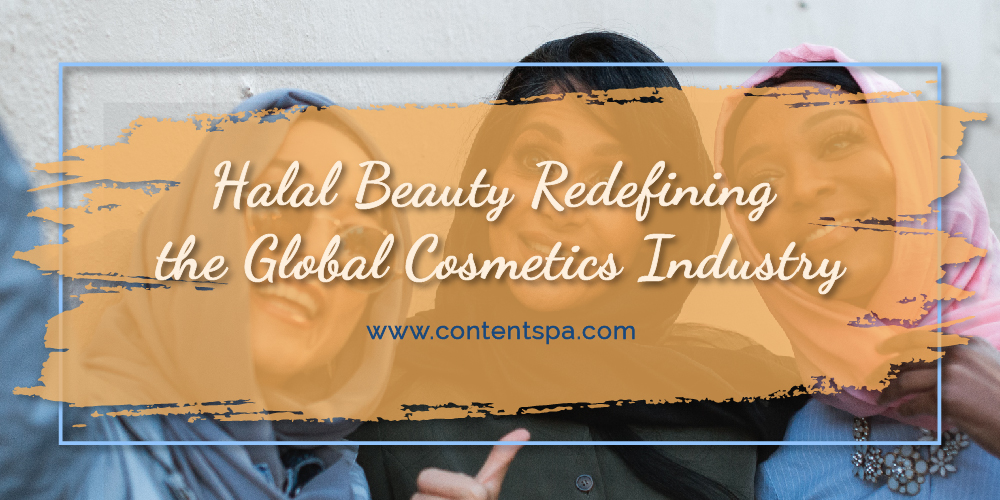 Halal Beauty Redefining the Global Cosmetics Industry - Content Spa